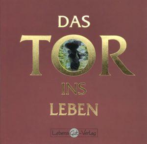 Das Tor ins Leben von Grit Scholz LebensGut Verlag
