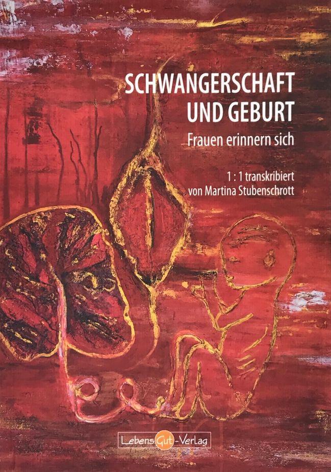 Martina Stubenschrott Schwangerschaft und Geburt LebensGut Verlag