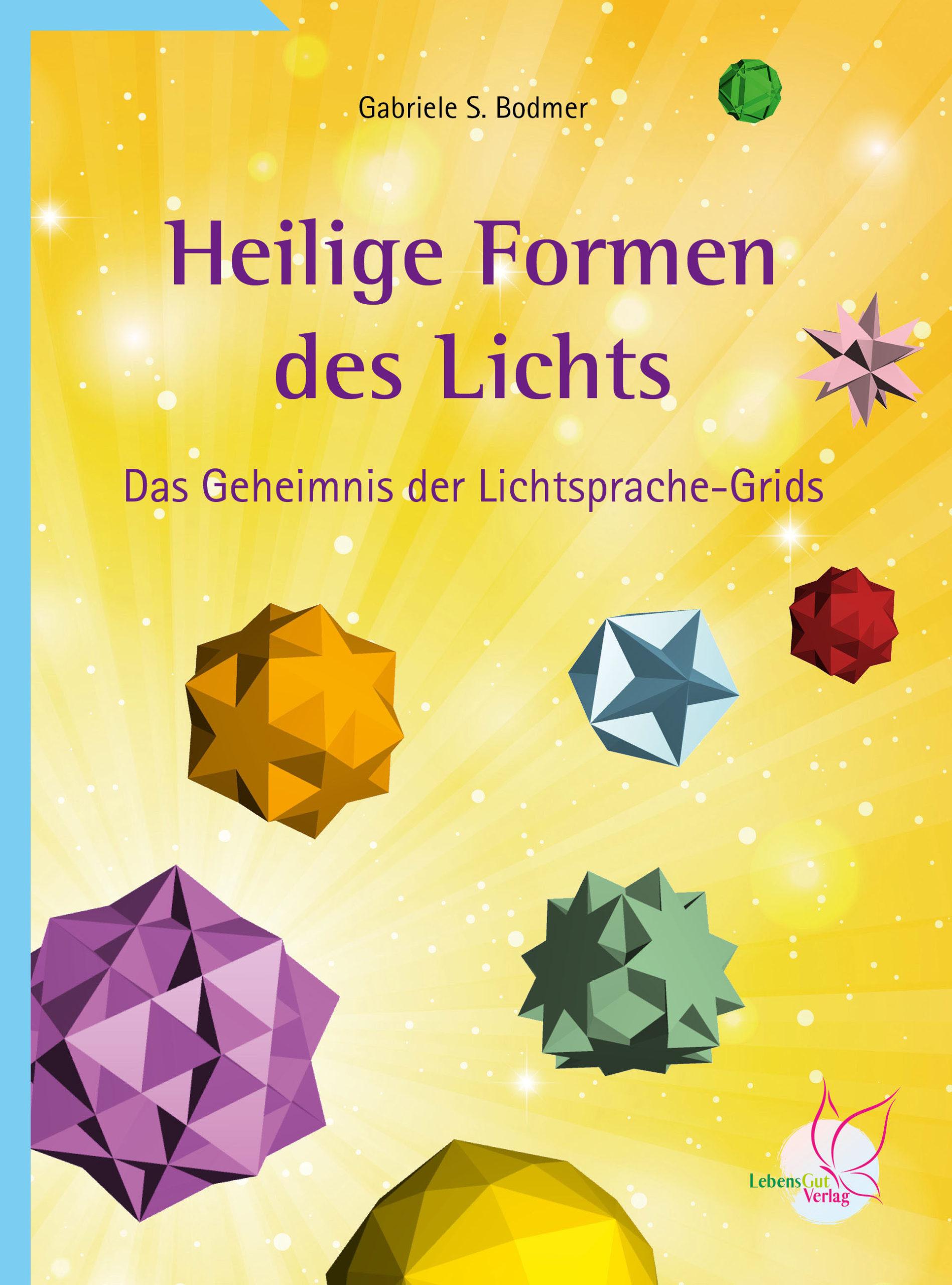 heilige formen des lichts lichtsprache gabriele s. bodmer